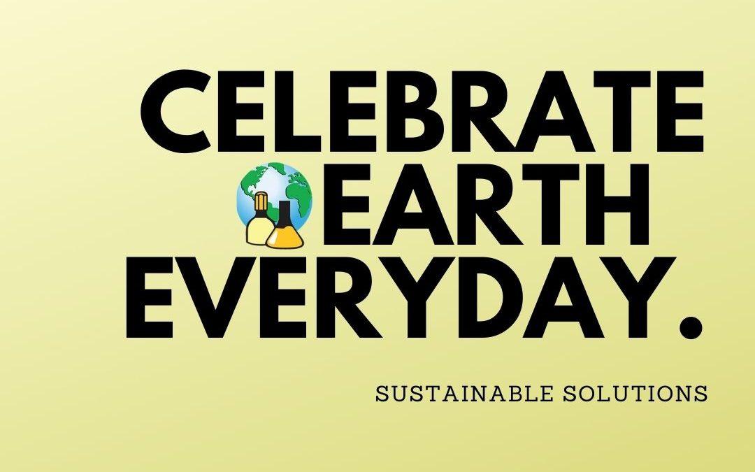 Celebrate earth environmental responsibility everyday